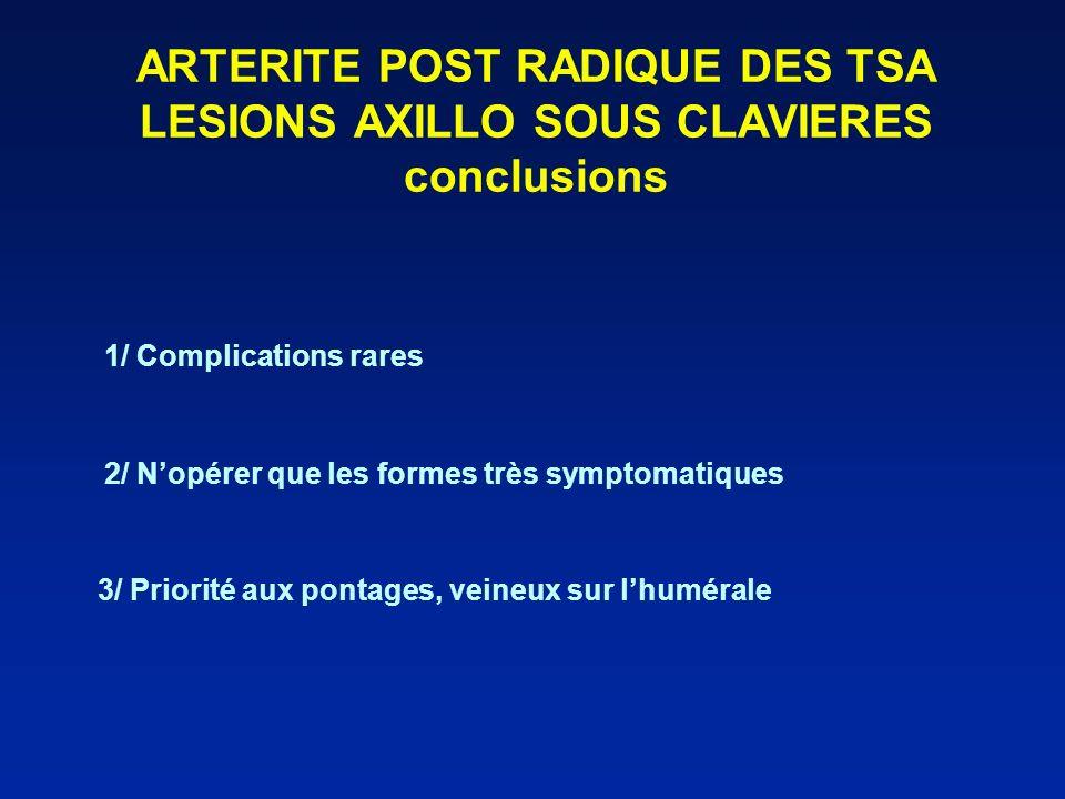 ARTERITE POST RADIQUE DES TSA LESIONS AXILLO SOUS CLAVIERES conclusions