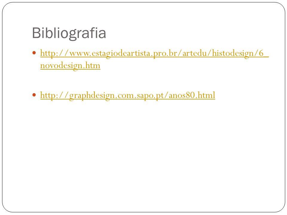 Bibliografia http://www.estagiodeartista.pro.br/artedu/histodesign/6_ novodesign.htm.