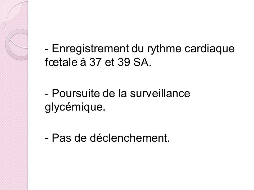 - Enregistrement du rythme cardiaque fœtale à 37 et 39 SA