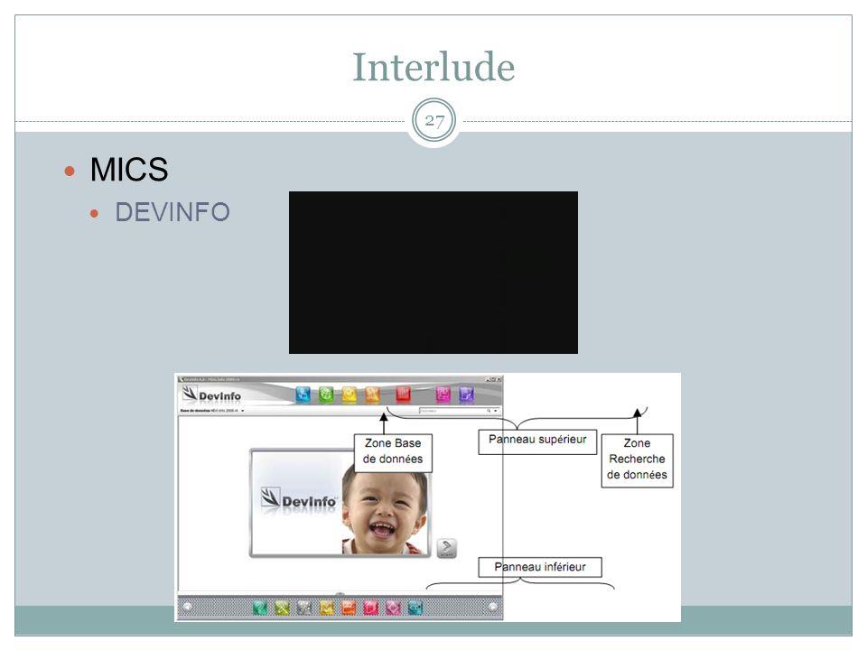 Interlude MICS DEVINFO MICS : Multiple Indicator Cluster Surveys