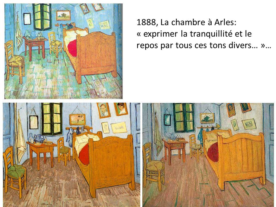 1888, La chambre à Arles: « exprimer la tranquillité et le repos par tous ces tons divers… »…