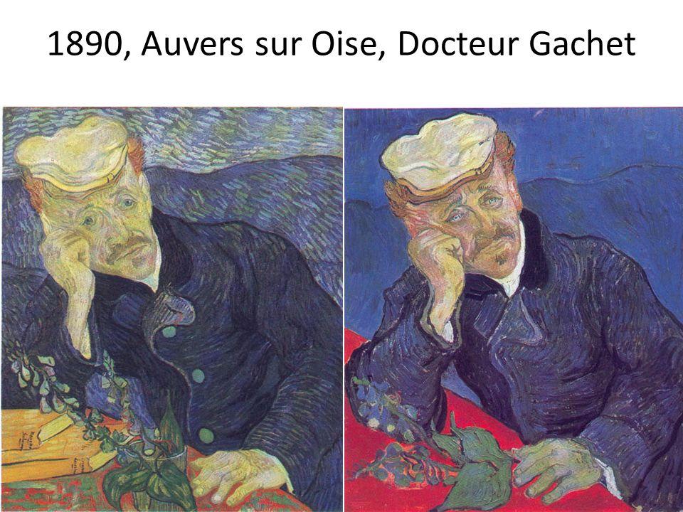 1890, Auvers sur Oise, Docteur Gachet