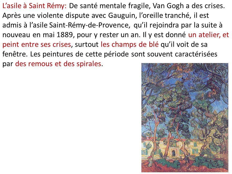 L'asile à Saint Rémy: De santé mentale fragile, Van Gogh a des crises