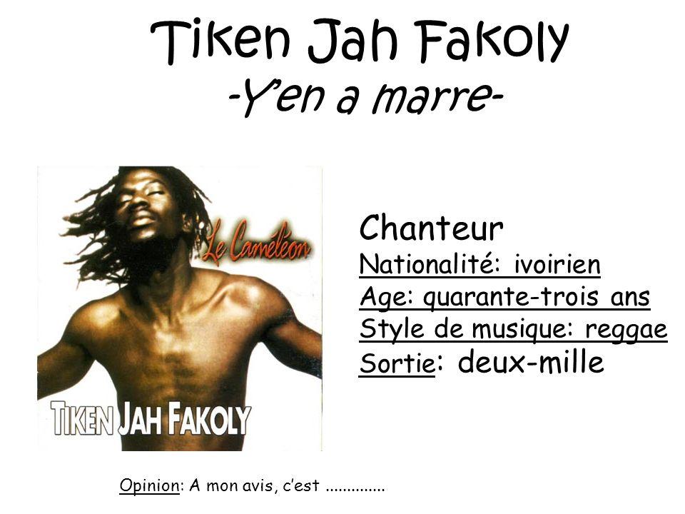 Tiken Jah Fakoly -Y'en a marre- Chanteur Nationalité: ivoirien