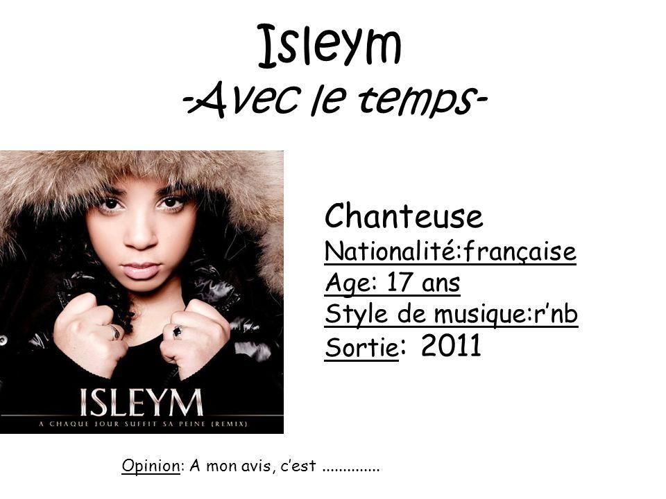 Isleym -Avec le temps- Chanteuse Nationalité:française Age: 17 ans