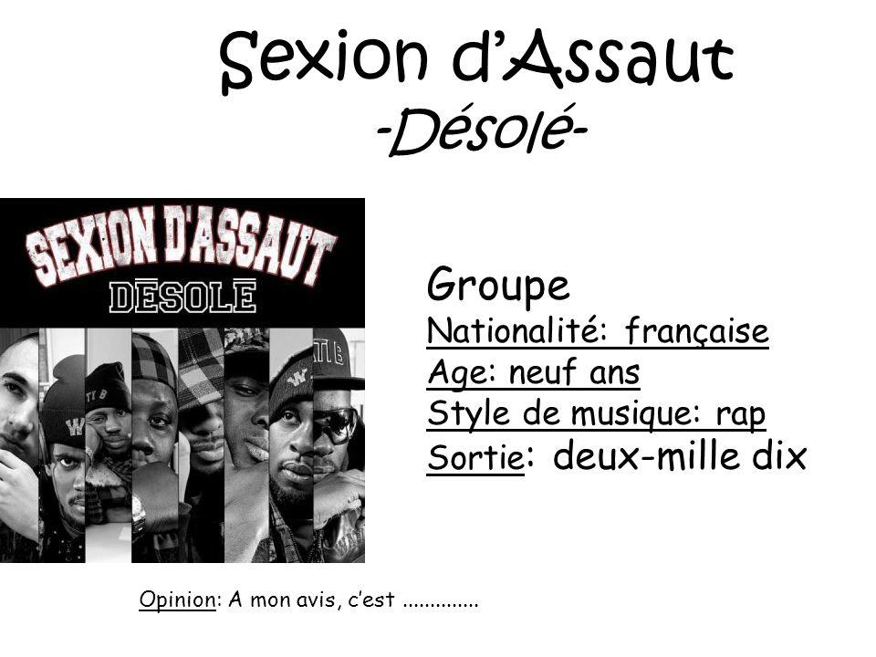 Sexion d'Assaut -Désolé- Groupe Nationalité: française Age: neuf ans