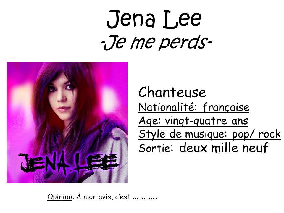 Jena Lee -Je me perds- Chanteuse Nationalité: française