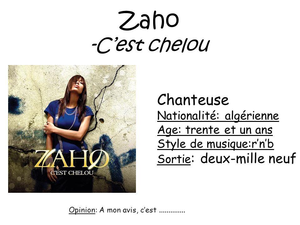 Zaho -C'est chelou Chanteuse Nationalité: algérienne