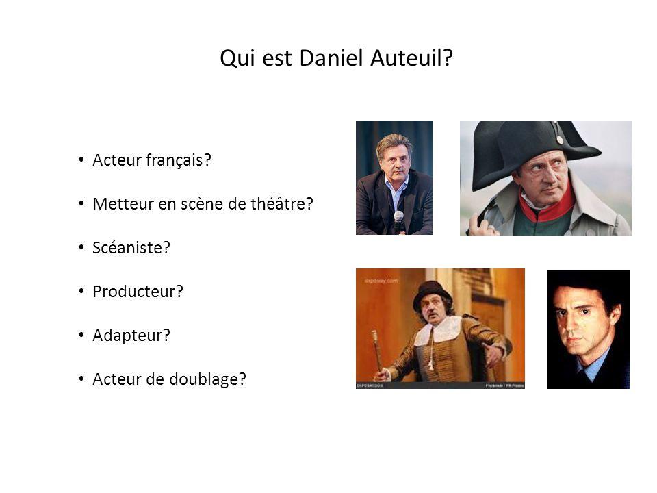 Qui est Daniel Auteuil Acteur français Metteur en scène de théâtre