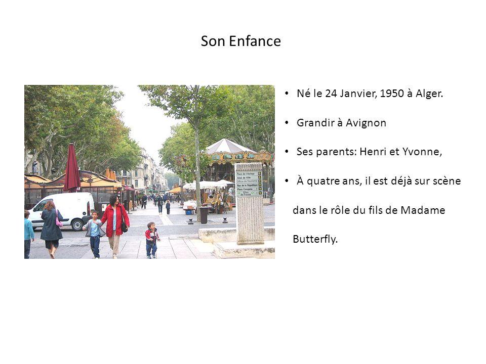 Son Enfance Né le 24 Janvier, 1950 à Alger. Grandir à Avignon