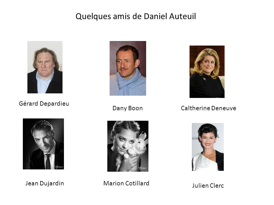 Quelques amis de Daniel Auteuil