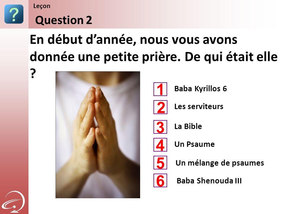 Leçon Content Starter Set. Question 2. En début d'année, nous vous avons donnée une petite prière. De qui était elle
