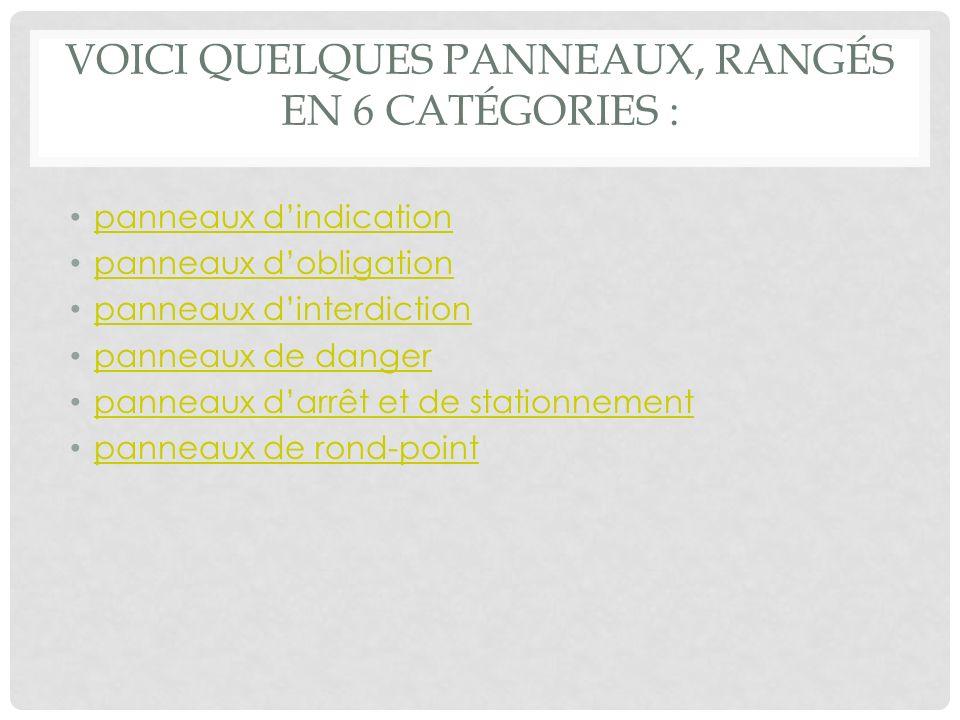 Voici quelques panneaux, rangés en 6 catégories :