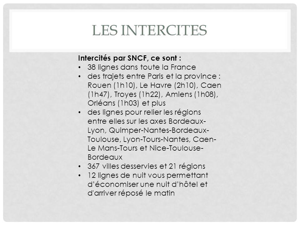 Les intercites Intercités par SNCF, ce sont :