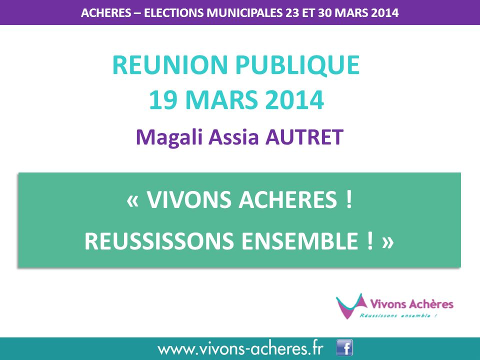 REUNION PUBLIQUE 19 MARS 2014 « VIVONS ACHERES !