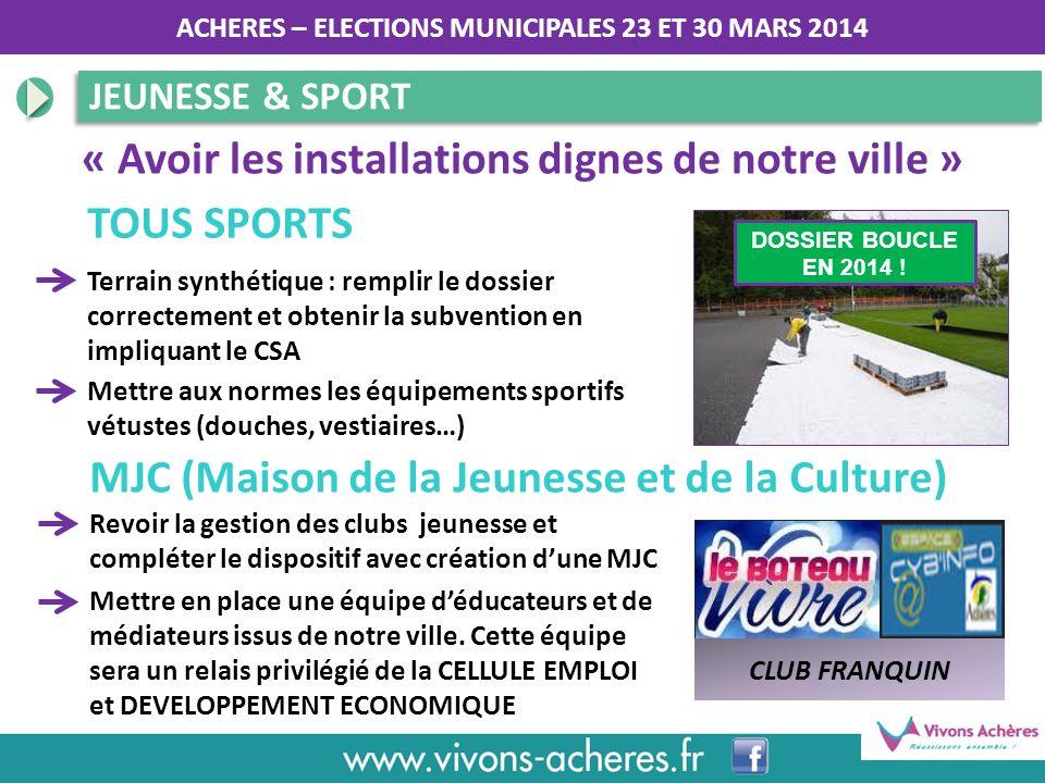 « Avoir les installations dignes de notre ville »