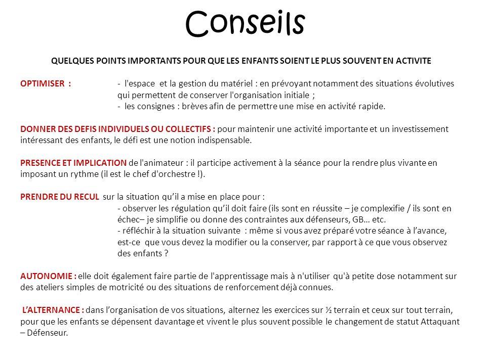 Conseils QUELQUES POINTS IMPORTANTS POUR QUE LES ENFANTS SOIENT LE PLUS SOUVENT EN ACTIVITE.