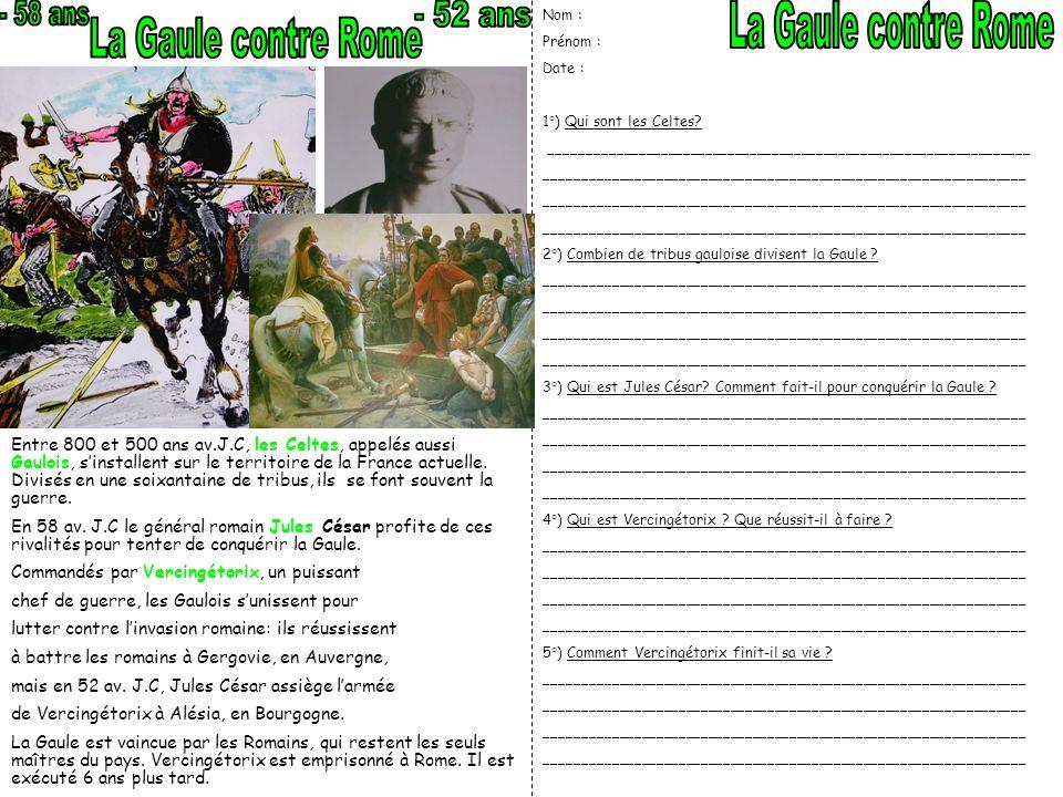 - 58 ans - 52 ans La Gaule contre Rome La Gaule contre Rome