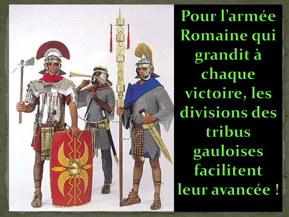 Pour l'armée Romaine qui grandit à chaque victoire, les divisions des tribus gauloises facilitent leur avancée !