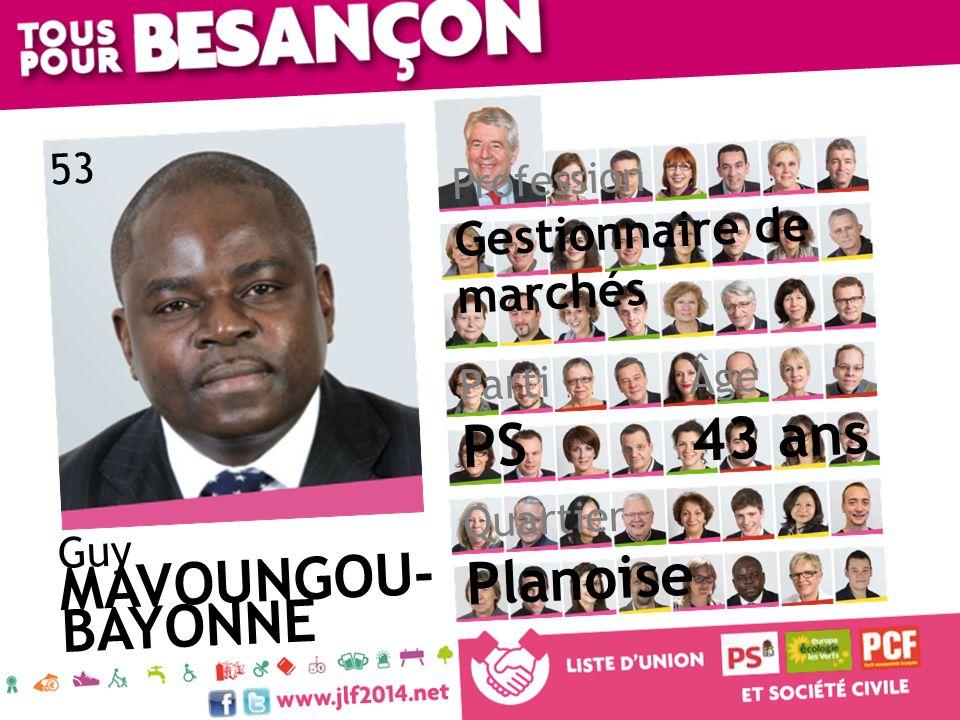43 ans PS Planoise MAVOUNGOU-BAYONNE Gestionnaire de marchés 53