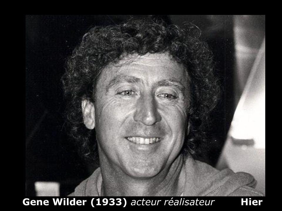 Gene Wilder (1933) acteur réalisateur Hier