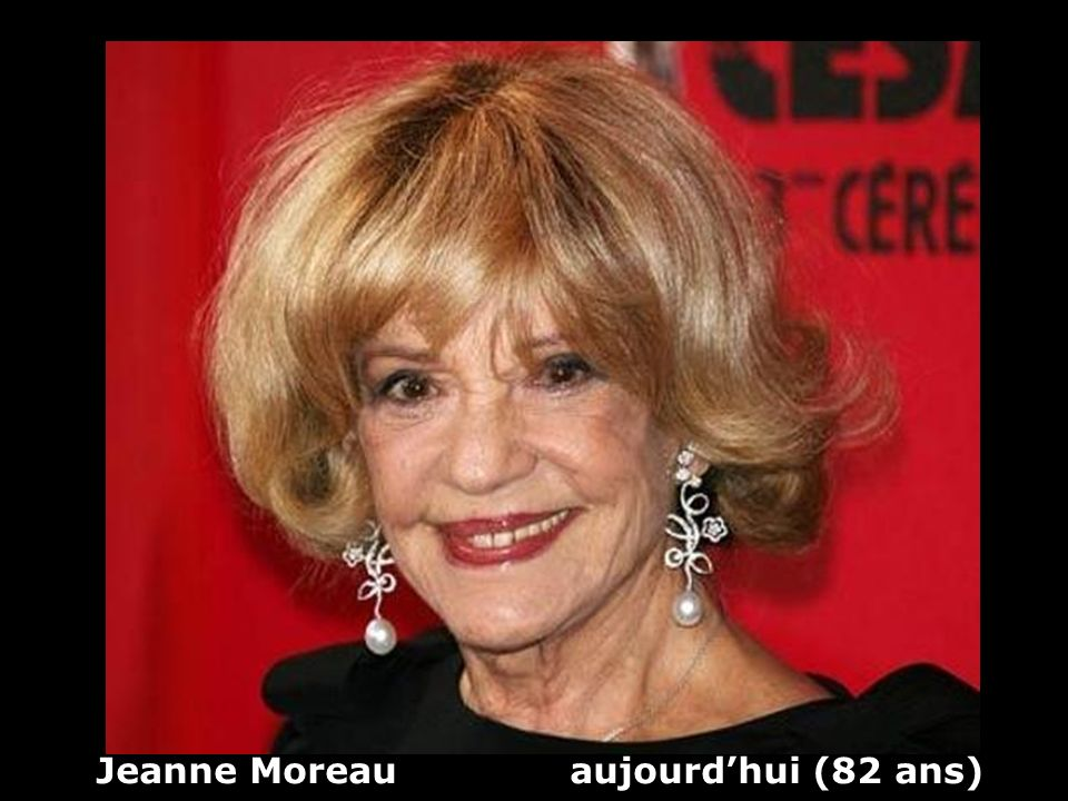 Jeanne Moreau aujourd'hui (82 ans)