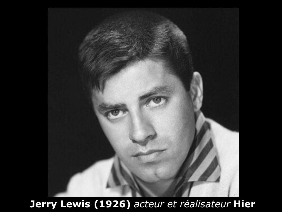 Jerry Lewis (1926) acteur et réalisateur Hier