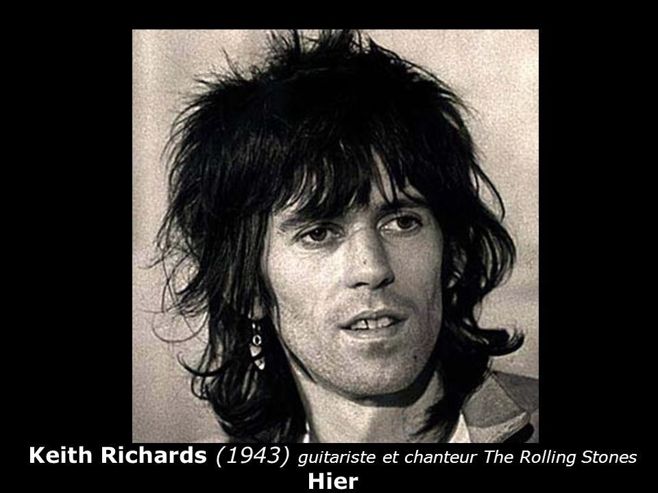 Keith Richards (1943) guitariste et chanteur The Rolling Stones Hier