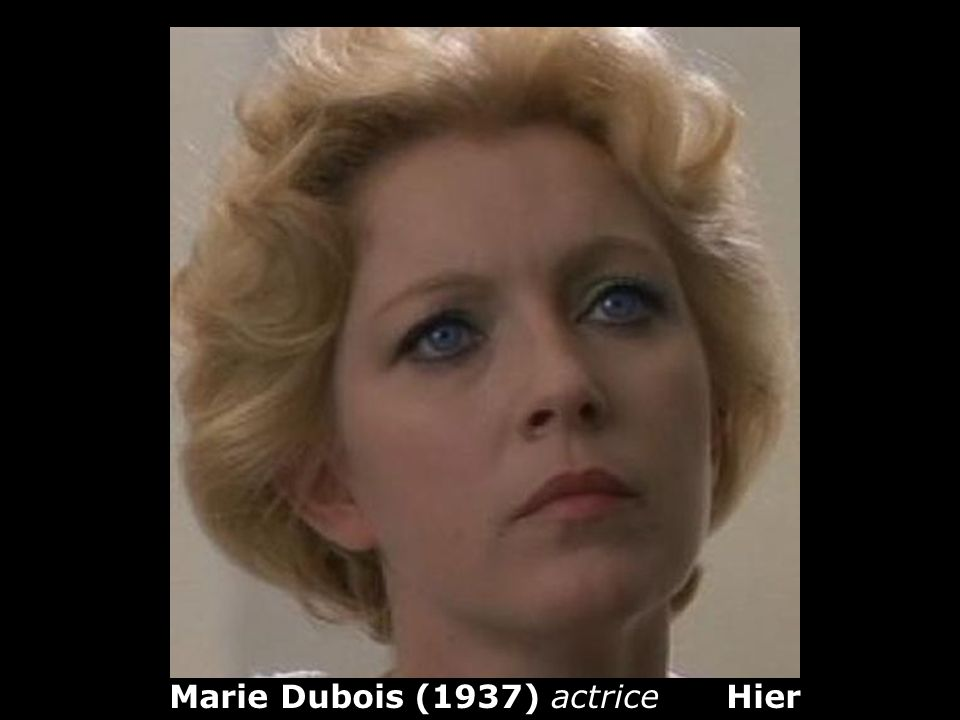 Marie Dubois (1937) actrice Hier