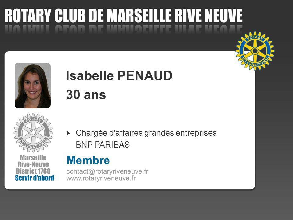 Isabelle PENAUD 30 ans Membre Chargée d affaires grandes entreprises 4