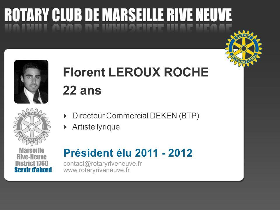 Florent LEROUX ROCHE 22 ans Président élu 2011 - 2012 4