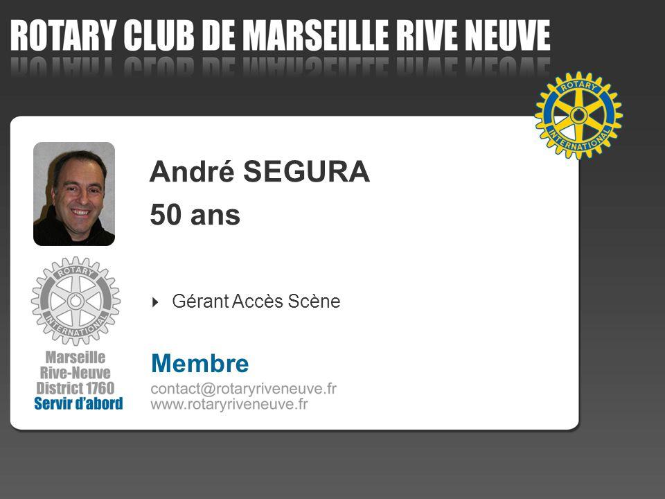 André SEGURA 50 ans Gérant Accès Scène 4 Membre