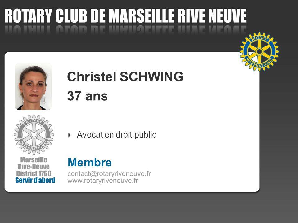 Christel SCHWING 37 ans Avocat en droit public 4 Membre
