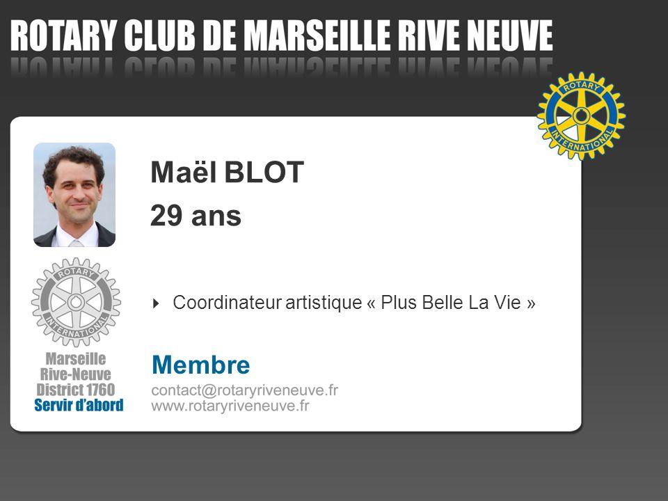 Maël BLOT 29 ans Membre Coordinateur artistique « Plus Belle La Vie »