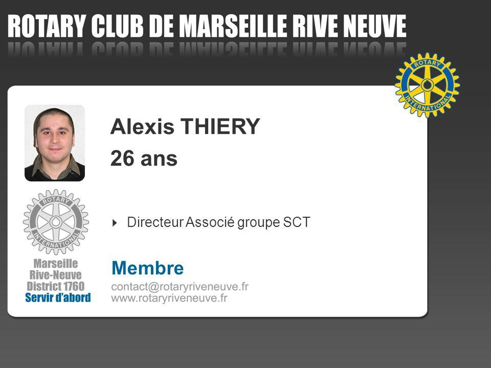Alexis THIERY 26 ans Directeur Associé groupe SCT 4 Membre