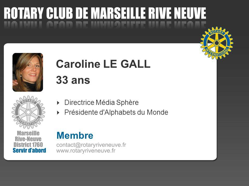 Caroline LE GALL 33 ans Membre 4 Directrice Média Sphère
