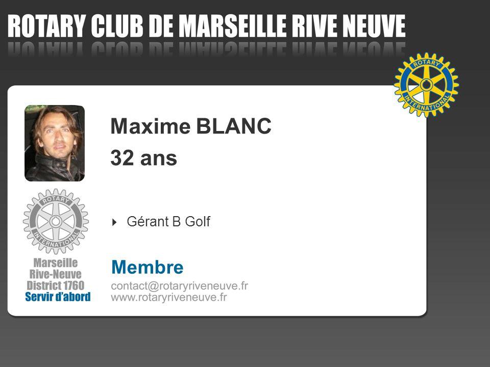 Maxime BLANC 32 ans Gérant B Golf 4 Membre