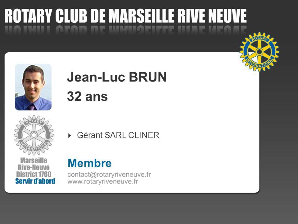 Jean-Luc BRUN 32 ans Gérant SARL CLINER 4 Membre