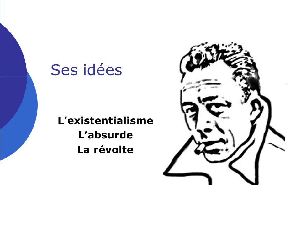 L'existentialisme L'absurde La révolte