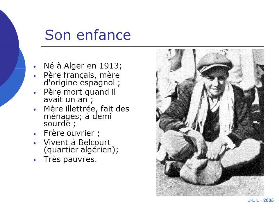 Son enfance Né à Alger en 1913;