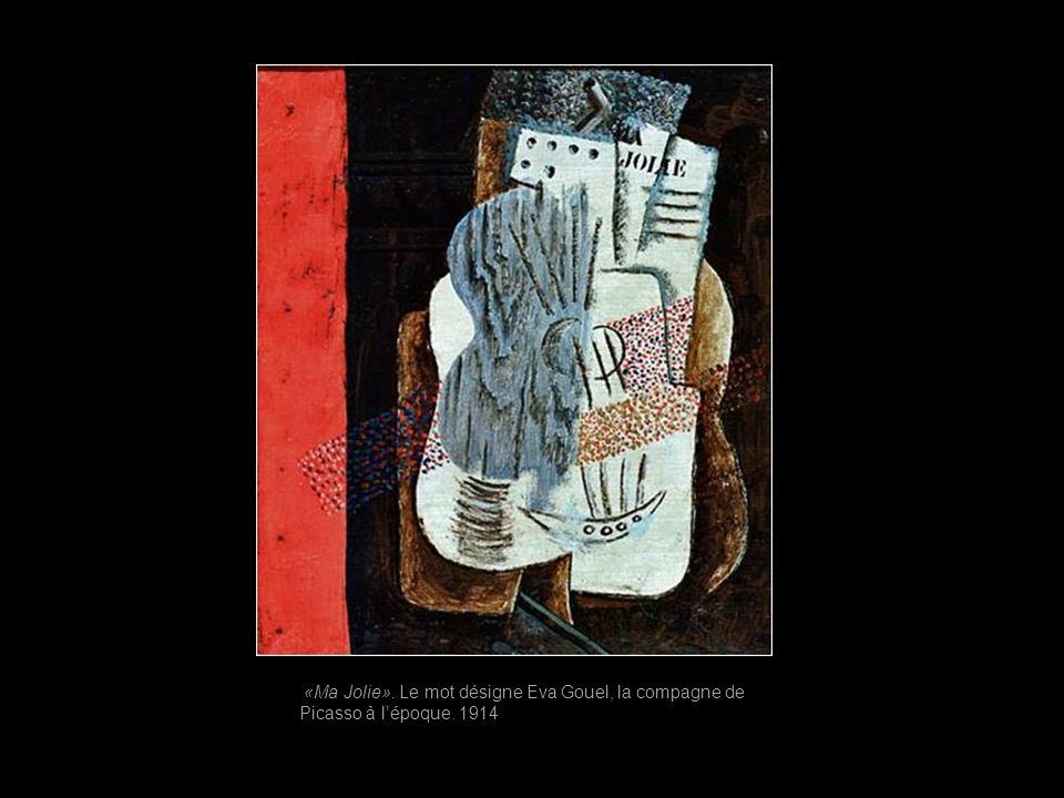 «Ma Jolie». Le mot désigne Eva Gouel, la compagne de Picasso à l'époque. 1914