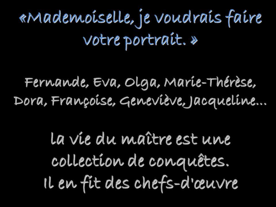 «Mademoiselle, je voudrais faire votre portrait. »