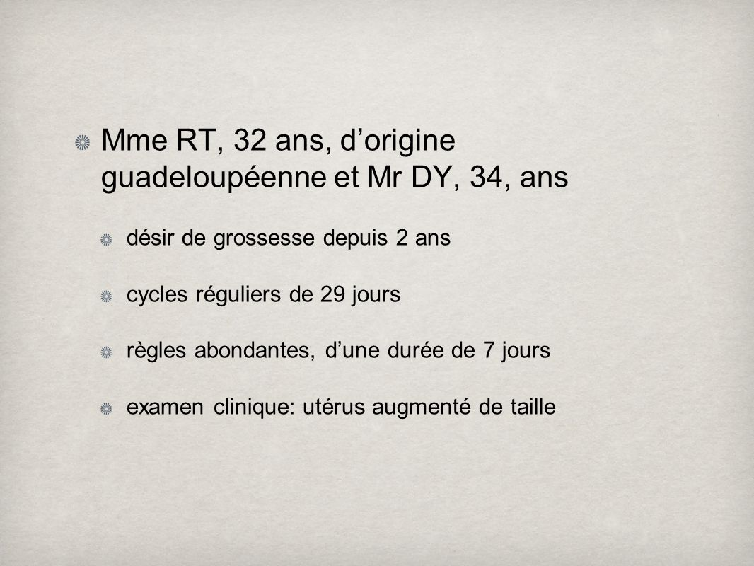 Mme RT, 32 ans, d'origine guadeloupéenne et Mr DY, 34, ans