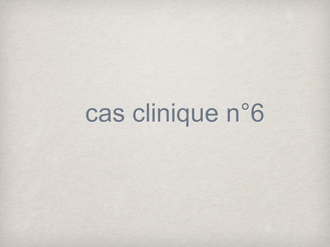 cas clinique n°6