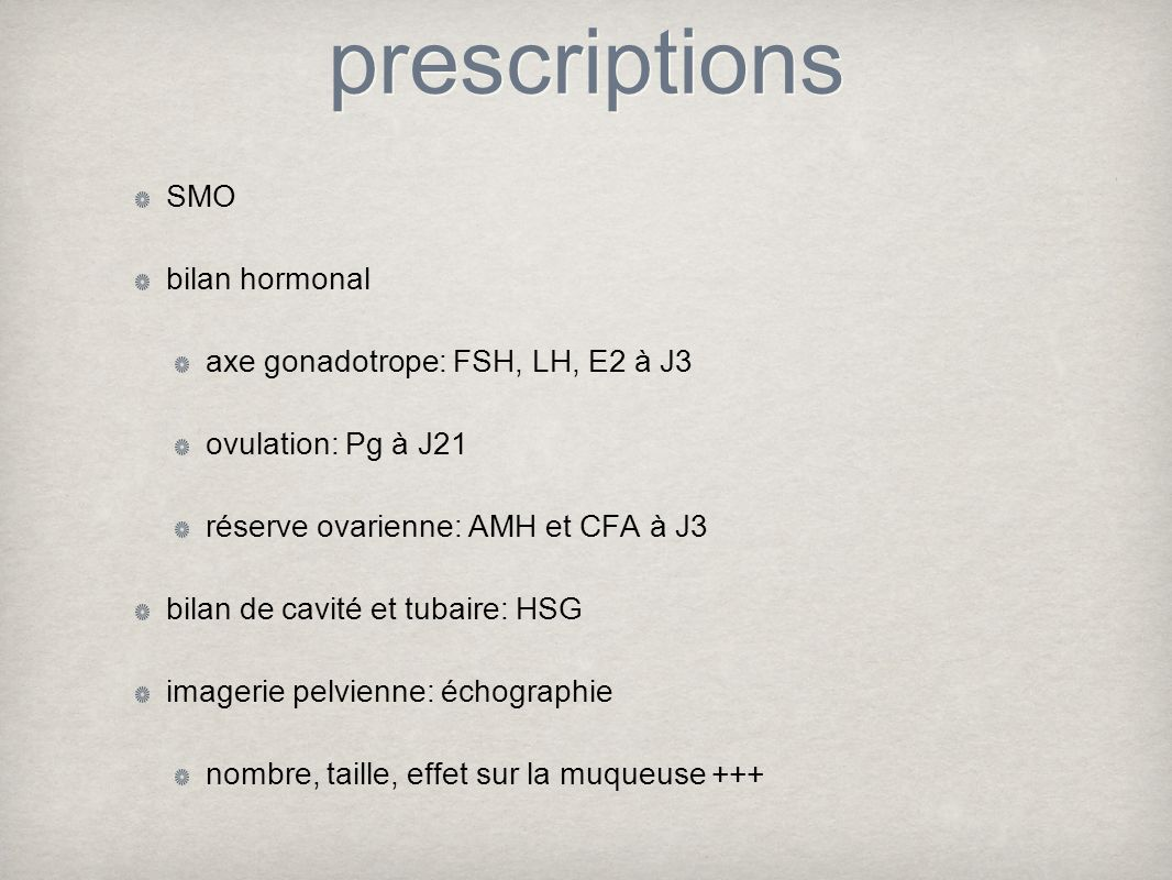 prescriptions SMO bilan hormonal axe gonadotrope: FSH, LH, E2 à J3