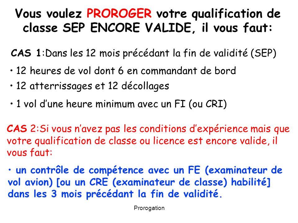 Vous voulez PROROGER votre qualification de classe SEP ENCORE VALIDE, il vous faut: