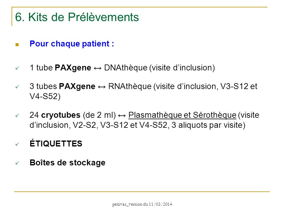 6. Kits de Prélèvements Pour chaque patient :