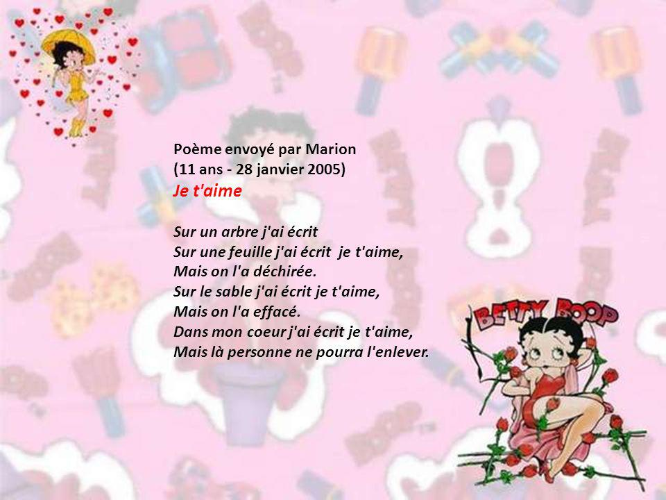 Je t aime Poème envoyé par Marion (11 ans - 28 janvier 2005)