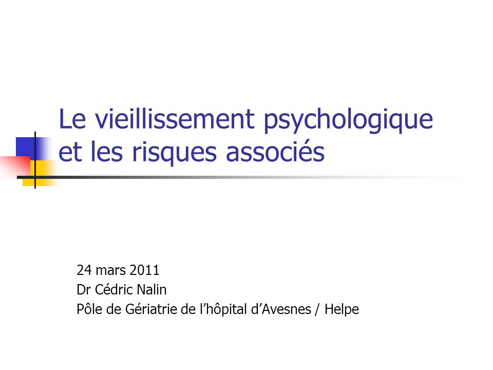 Le vieillissement psychologique et les risques associés