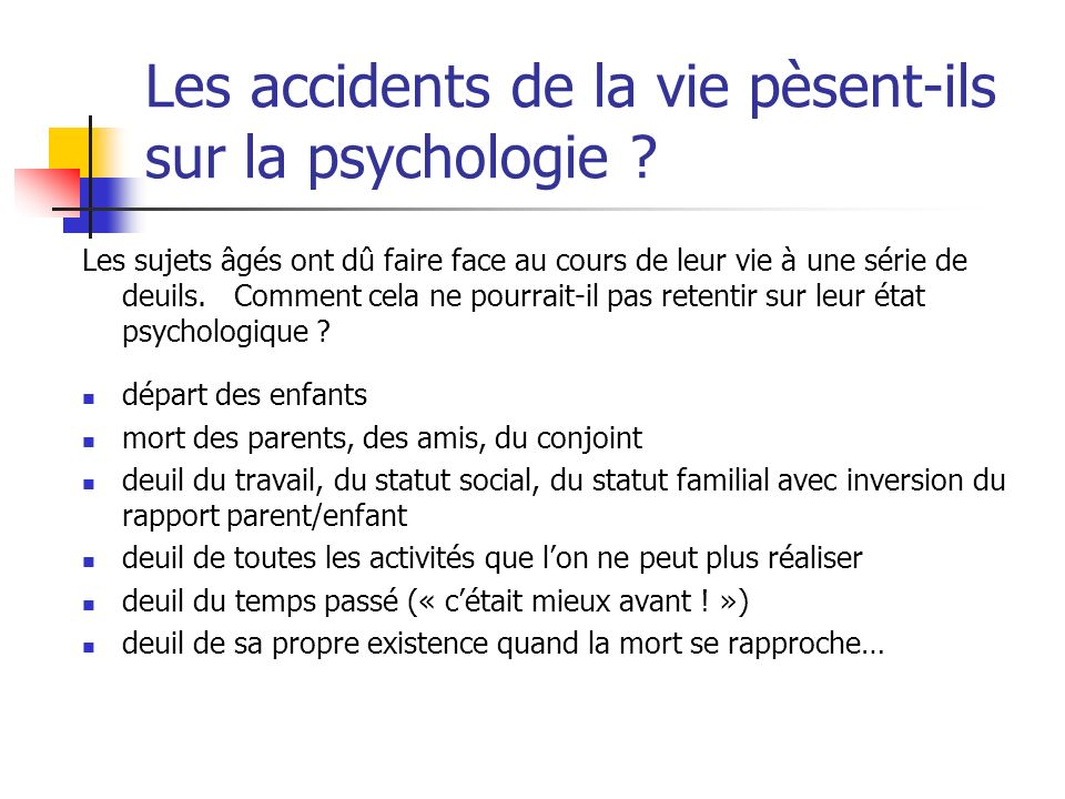 Les accidents de la vie pèsent-ils sur la psychologie